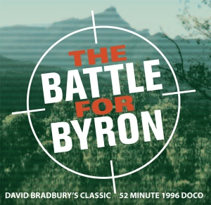 Battle for Byron, Free screening, Byron Greens, Byron Bay Community Centre, August 10 2012, David Bradbury